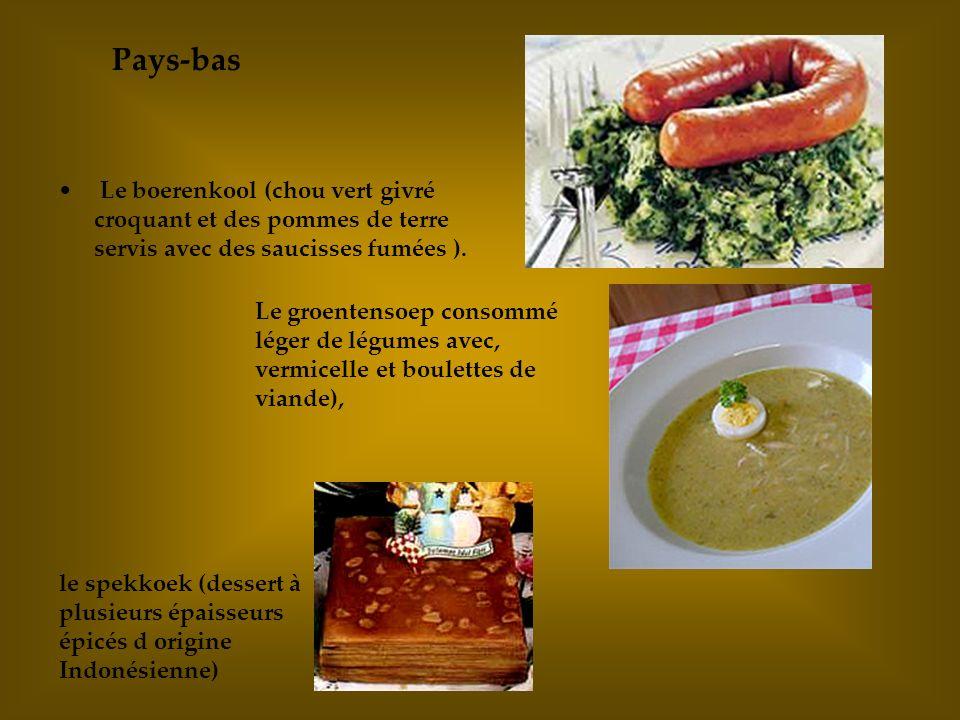 Le boerenkool (chou vert givré croquant et des pommes de terre servis avec des saucisses fumées ). Le groentensoep consommé léger de légumes avec, ver