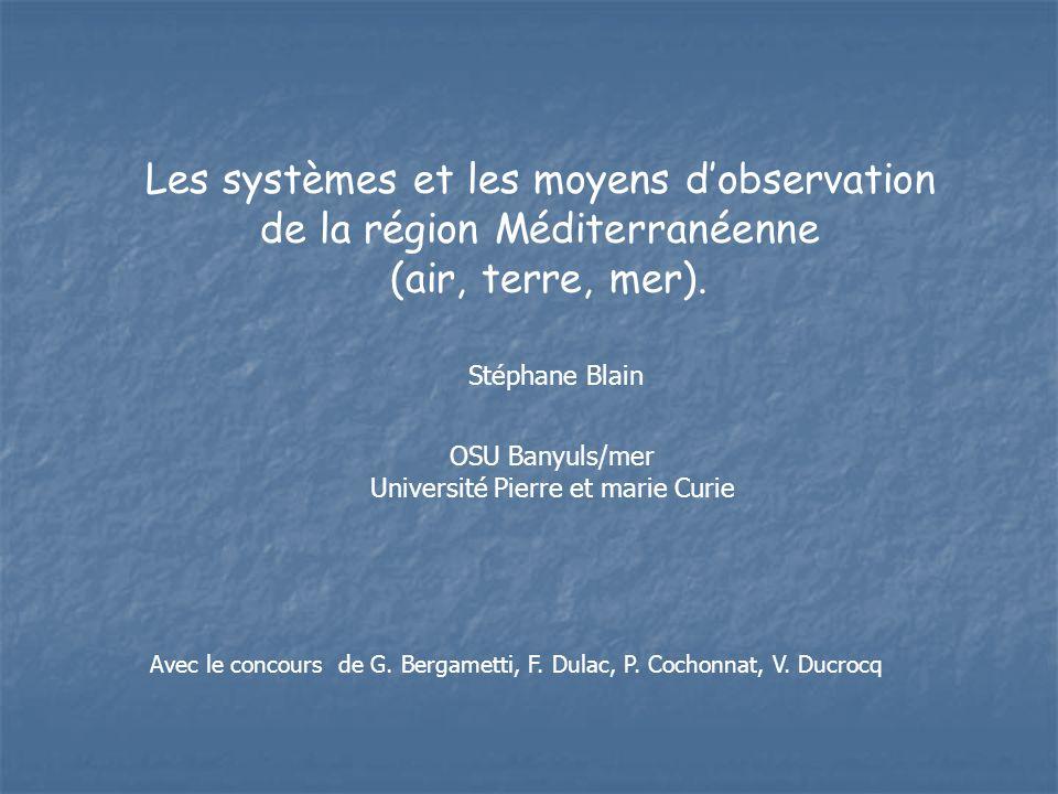 Les systèmes et les moyens dobservation de la région Méditerranéenne (air, terre, mer).
