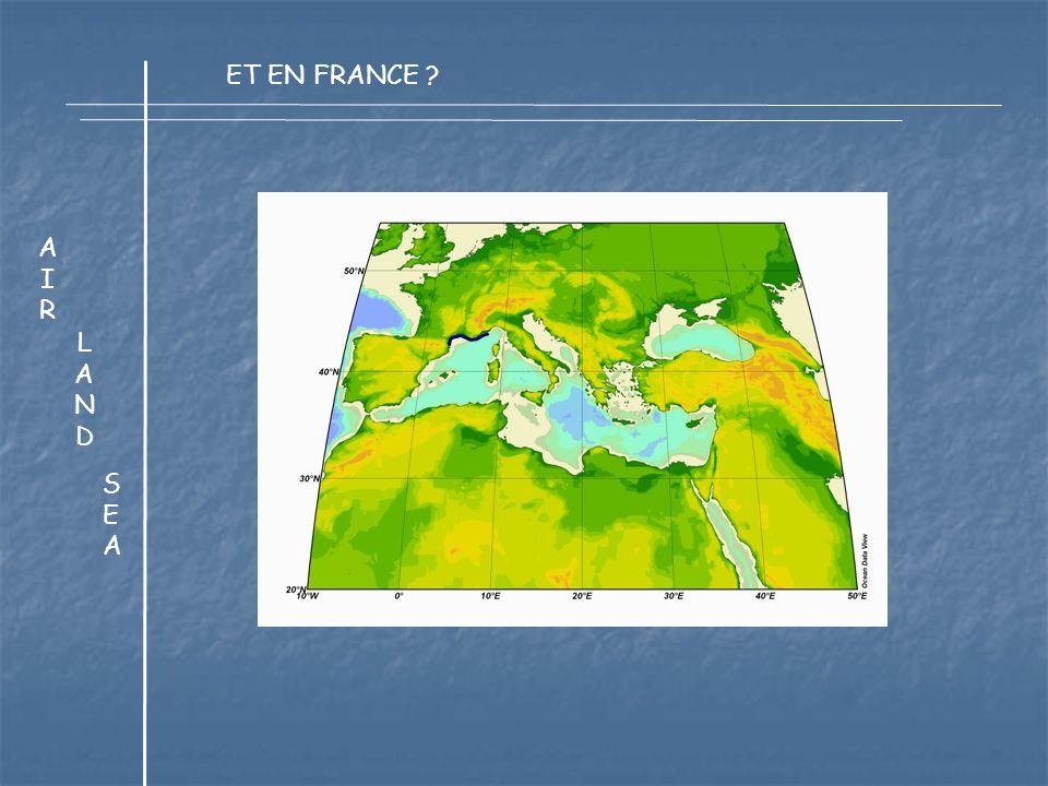 LANDLAND SEASEA AIRAIR ET EN FRANCE ?