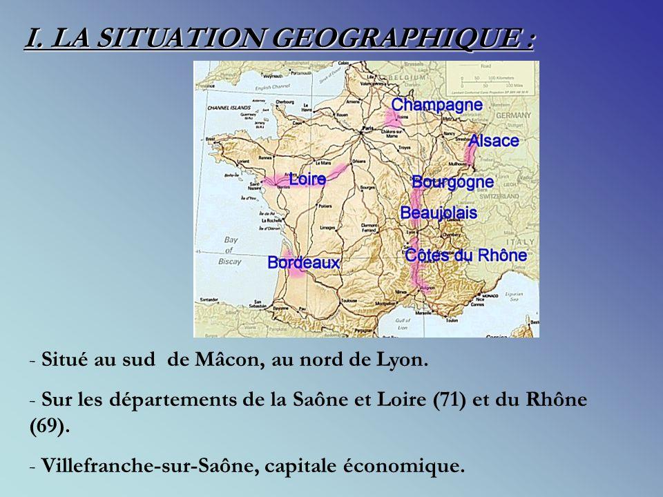 I.LA SITUATION GEOGRAPHIQUE : - Situé au sud de Mâcon, au nord de Lyon.