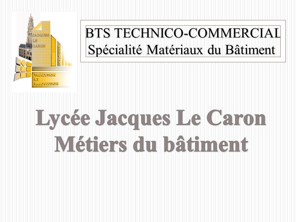 BTS TECHNICO-COMMERCIAL Spécialité Matériaux du Bâtiment