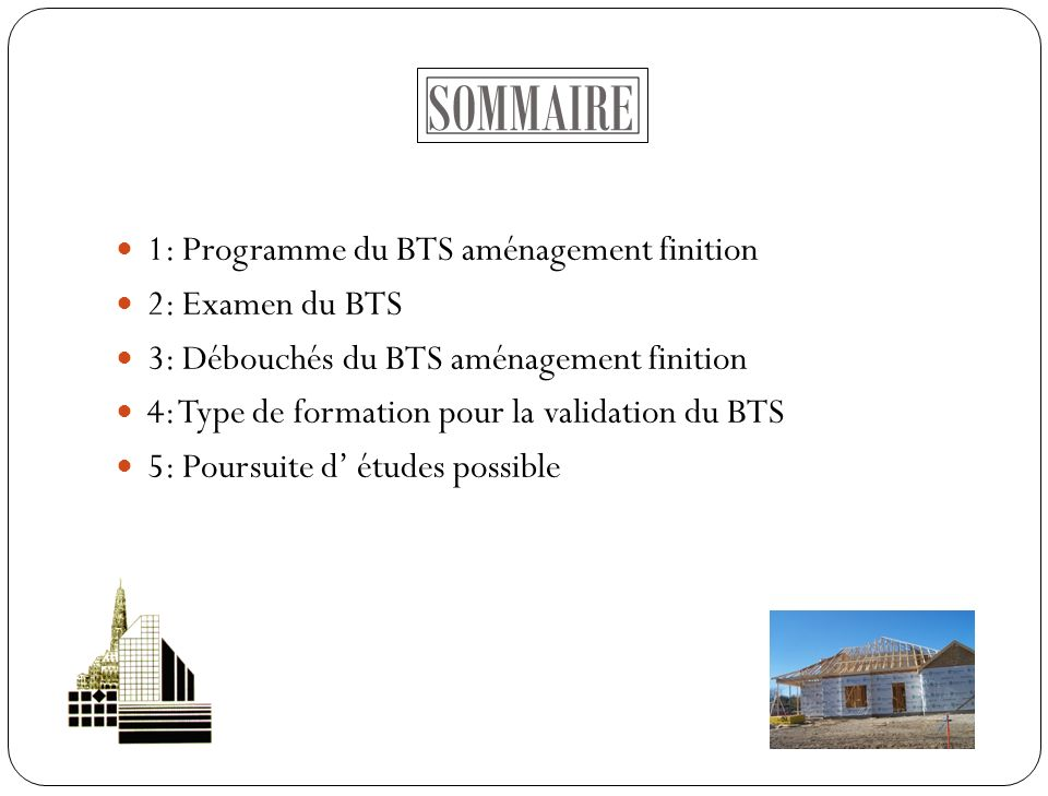 SOMMAIRE 1: Programme du BTS aménagement finition 2: Examen du BTS 3: Débouchés du BTS aménagement finition 4: Type de formation pour la validation du