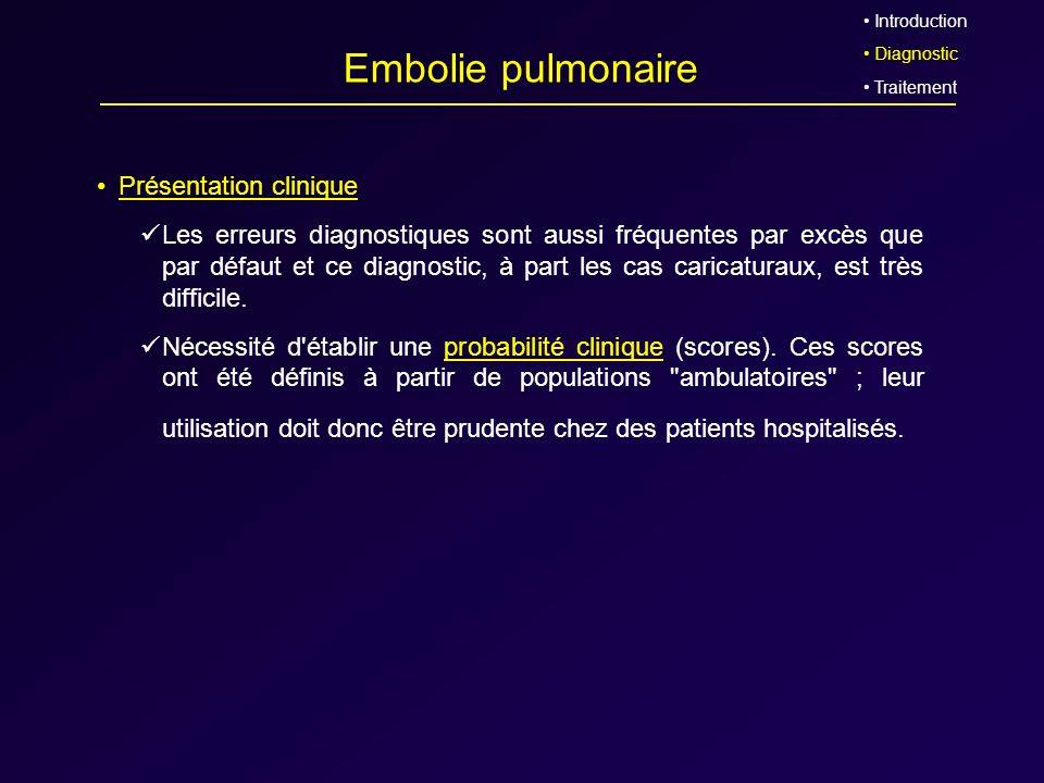 Embolie pulmonaire Présentation clinique Les erreurs diagnostiques sont aussi fréquentes par excès que par défaut et ce diagnostic, à part les cas car