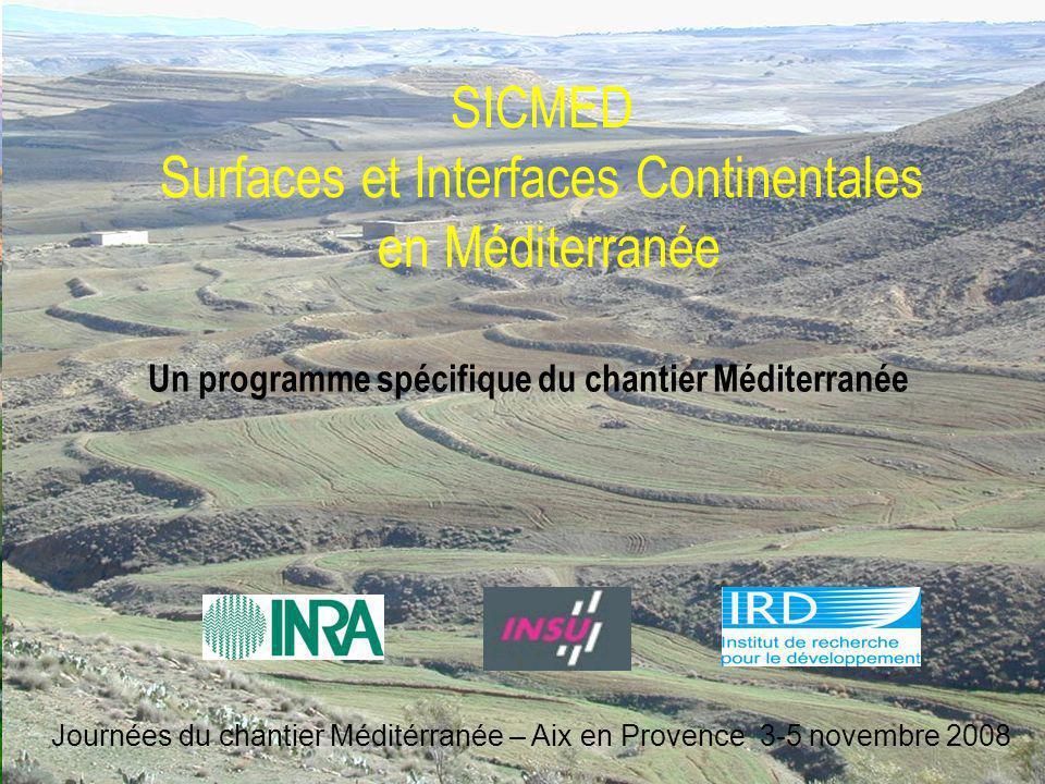 SICMED Surfaces et Interfaces Continentales en Méditerranée Un programme spécifique du chantier Méditerranée Journées du chantier Méditérranée – Aix e