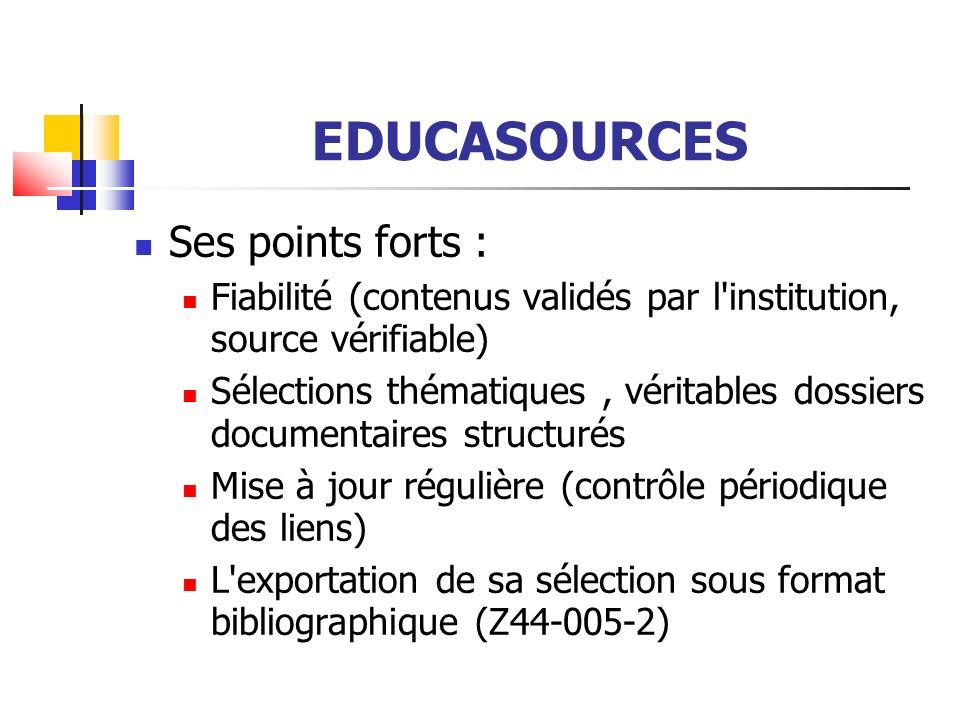 EDUCASOURCES Ses points forts : L interopérabilité avec de nombreuses bases de données par le schéma de métadonnées (LOM, LOMfr et Dublin Core) – educaméta editeur/convertisseur de métadonnées