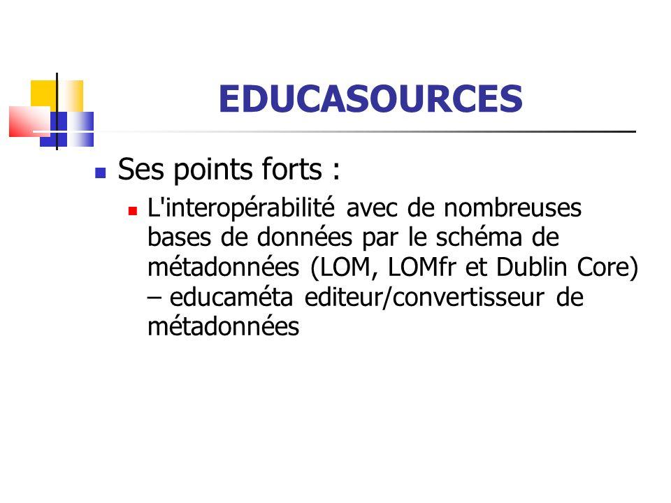 EDUCASOURCES Liens : Educasources http://www.educasources.education.fr/ EducaMéta http://www.educameta.cndp.fr/