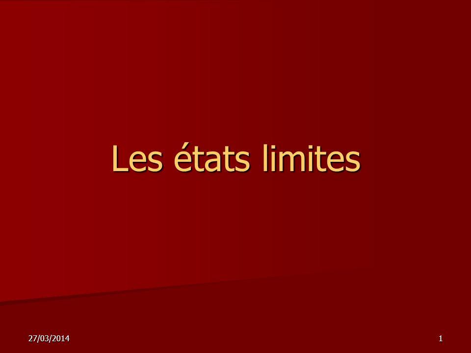 27/03/20141 Les états limites