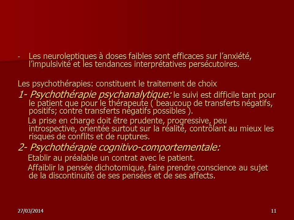 27/03/201411 - Les neuroleptiques à doses faibles sont efficaces sur lanxiété, limpulsivité et les tendances interprétatives persécutoires. Les psycho