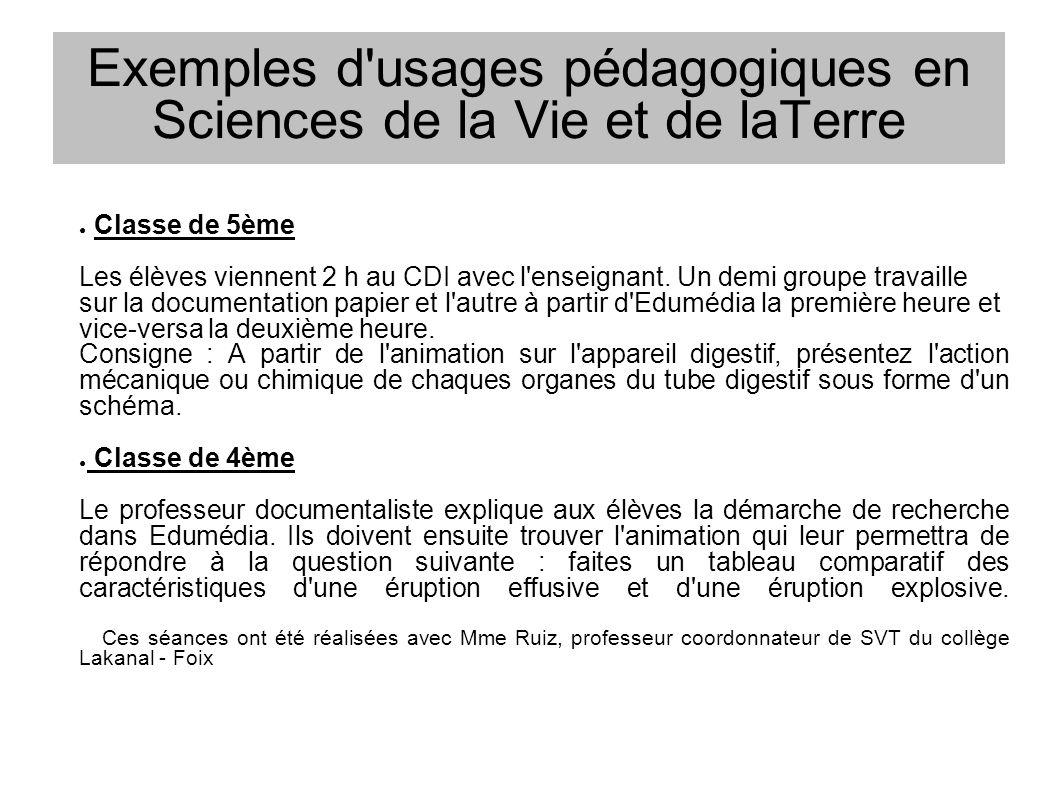 Exemples d usages pédagogiques en Sciences de la Vie et de laTerre Classe de 5ème Les élèves viennent 2 h au CDI avec l enseignant.