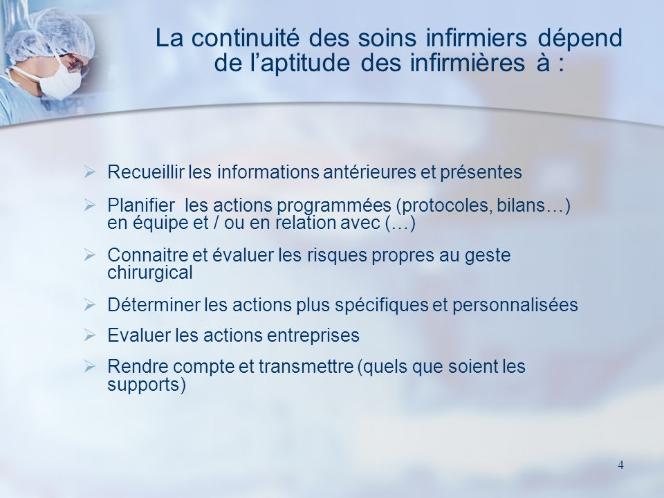 4 Recueillir les informations antérieures et présentes Planifier les actions programmées (protocoles, bilans…) en équipe et / ou en relation avec (…)