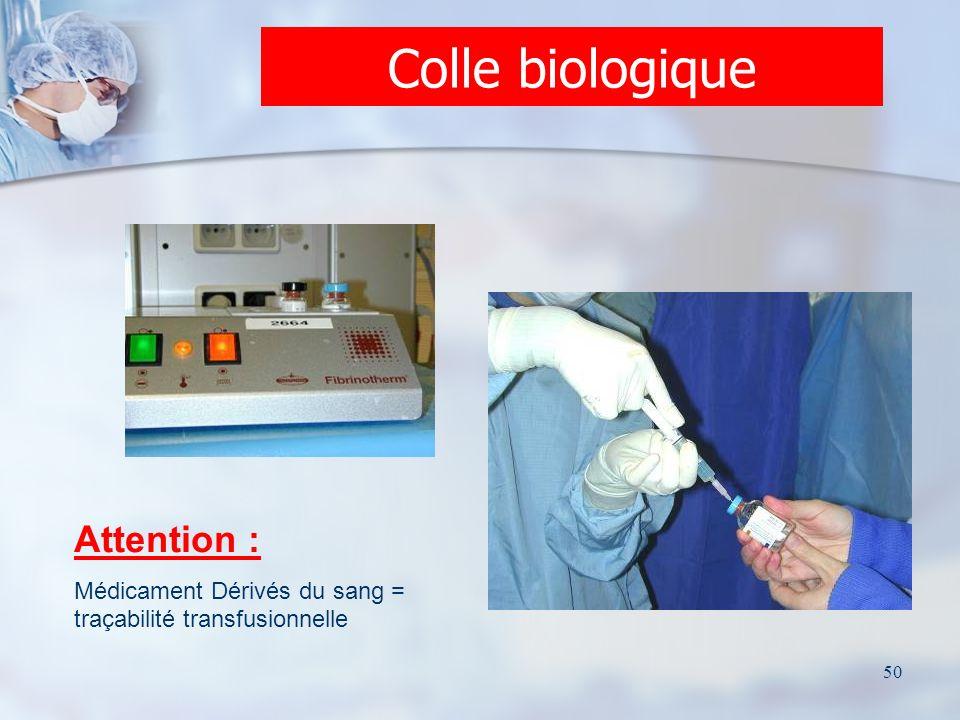 50 Colle biologique Attention : Médicament Dérivés du sang = traçabilité transfusionnelle