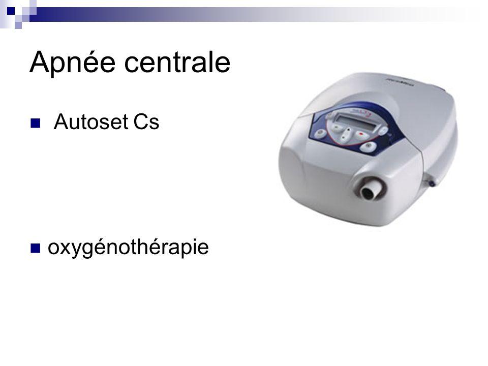 Apnée centrale Autoset Cs oxygénothérapie