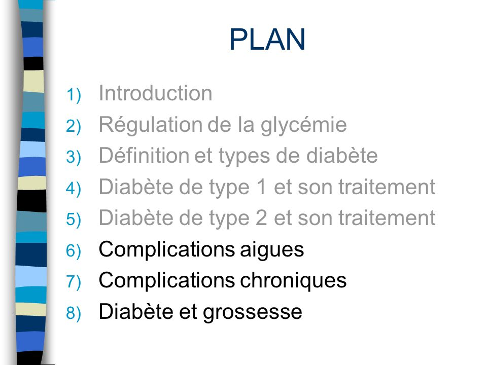 PLAN 1) Introduction 2) Régulation de la glycémie 3) Définition et types de diabète 4) Diabète de type 1 et son traitement 5) Diabète de type 2 et son