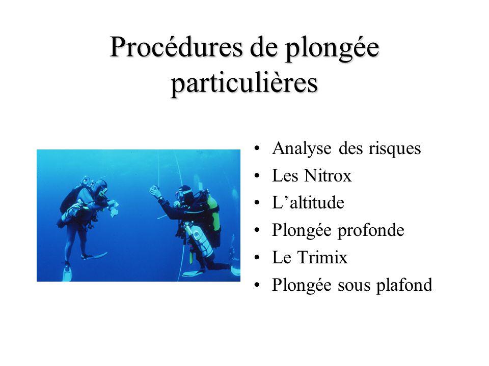 Procédures de plongée particulières Analyse des risques Les Nitrox Laltitude Plongée profonde Le Trimix Plongée sous plafond