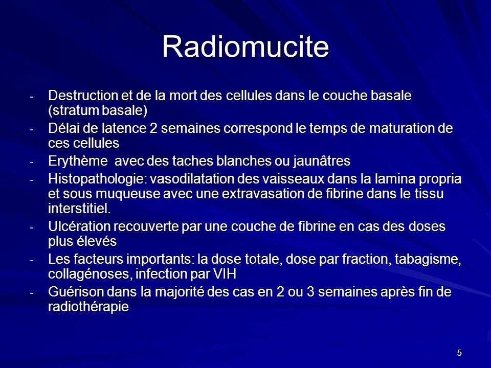 5 Radiomucite - Destruction et de la mort des cellules dans le couche basale (stratum basale) - Délai de latence 2 semaines correspond le temps de mat