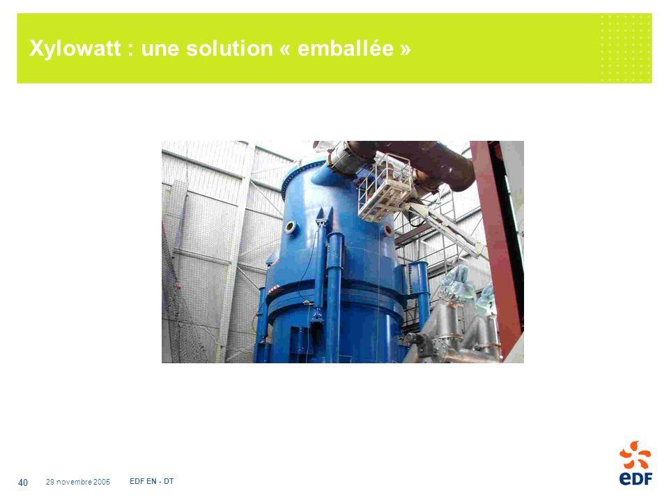 29 novembre 2005 EDF EN - DT 40 Xylowatt : une solution « emballée »