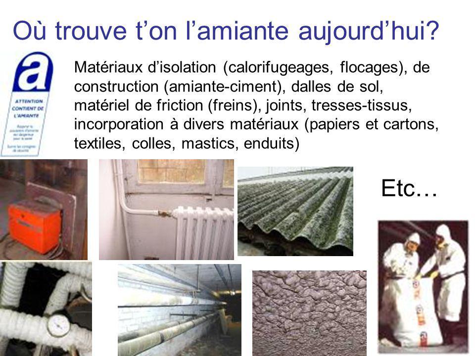 Où trouve ton lamiante aujourdhui? Etc… Matériaux disolation (calorifugeages, flocages), de construction (amiante-ciment), dalles de sol, matériel de