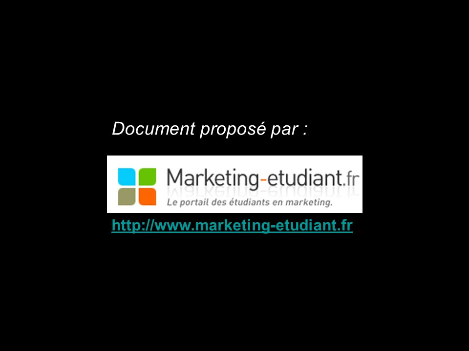 Document proposé par : http://www.marketing-etudiant.fr