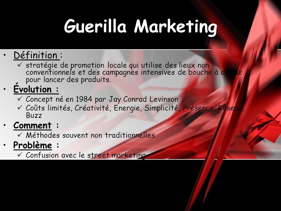 Guerilla Marketing Définition : stratégie de promotion locale qui utilise des lieux non conventionnels et des campagnes intensives de bouche à oreille pour lancer des produits.