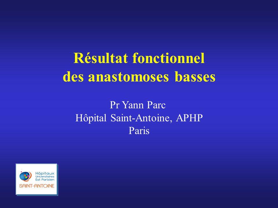 Résultat fonctionnel des anastomoses basses Pr Yann Parc Hôpital Saint-Antoine, APHP Paris