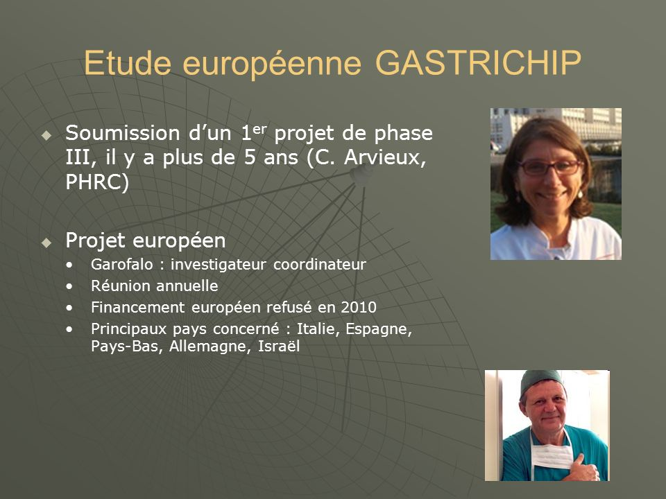 Etude européenne GASTRICHIP Soumission dun 1 er projet de phase III, il y a plus de 5 ans (C.