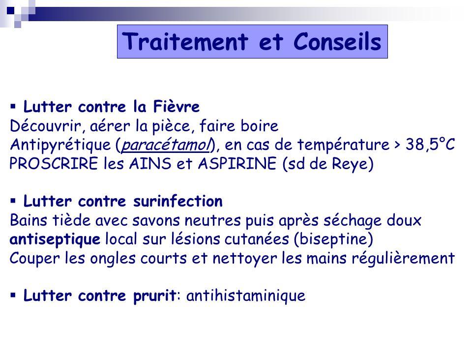 Lutter contre la Fièvre Découvrir, aérer la pièce, faire boire Antipyrétique (paracétamol), en cas de température > 38,5°C PROSCRIRE les AINS et ASPIR