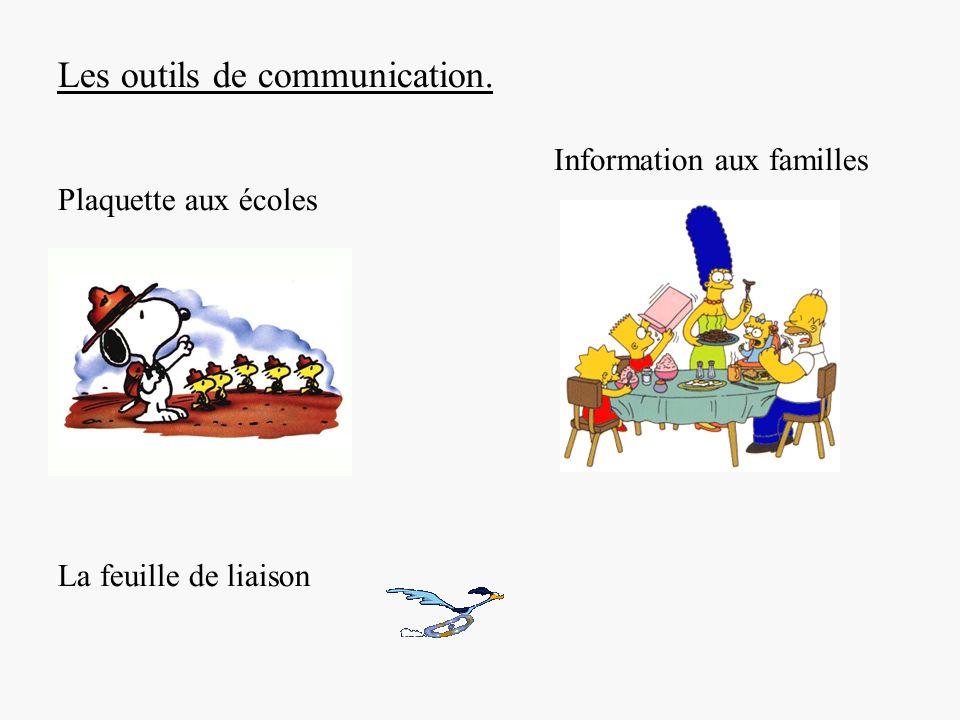 Les outils de communication. Plaquette aux écoles La feuille de liaison Information aux familles