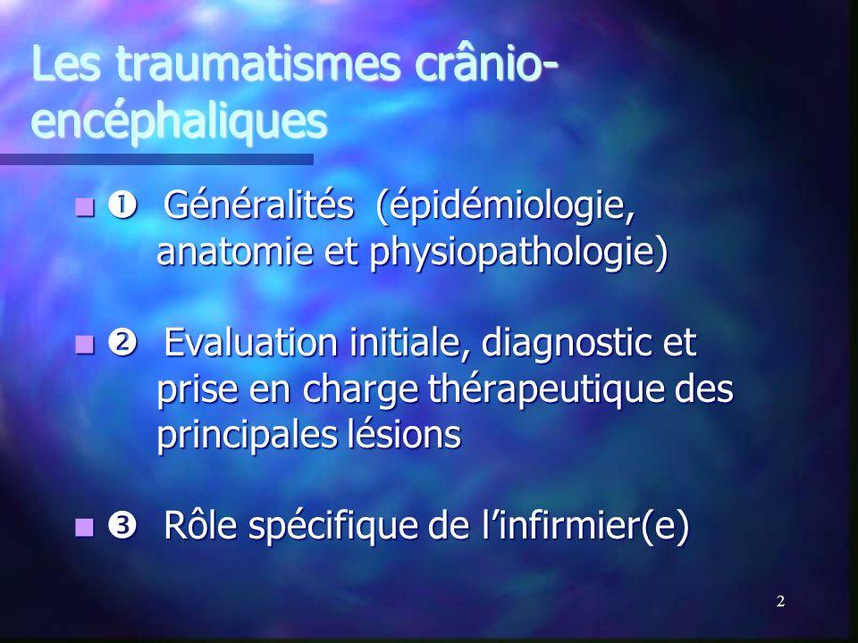 Les traumatismes crânio-encéphaliques Cours I.F.S.I Saint-Egrève 28 Octobre 2005 Romain CARRON Interne Service de neurochirurgie CHU de Grenoble. Cour