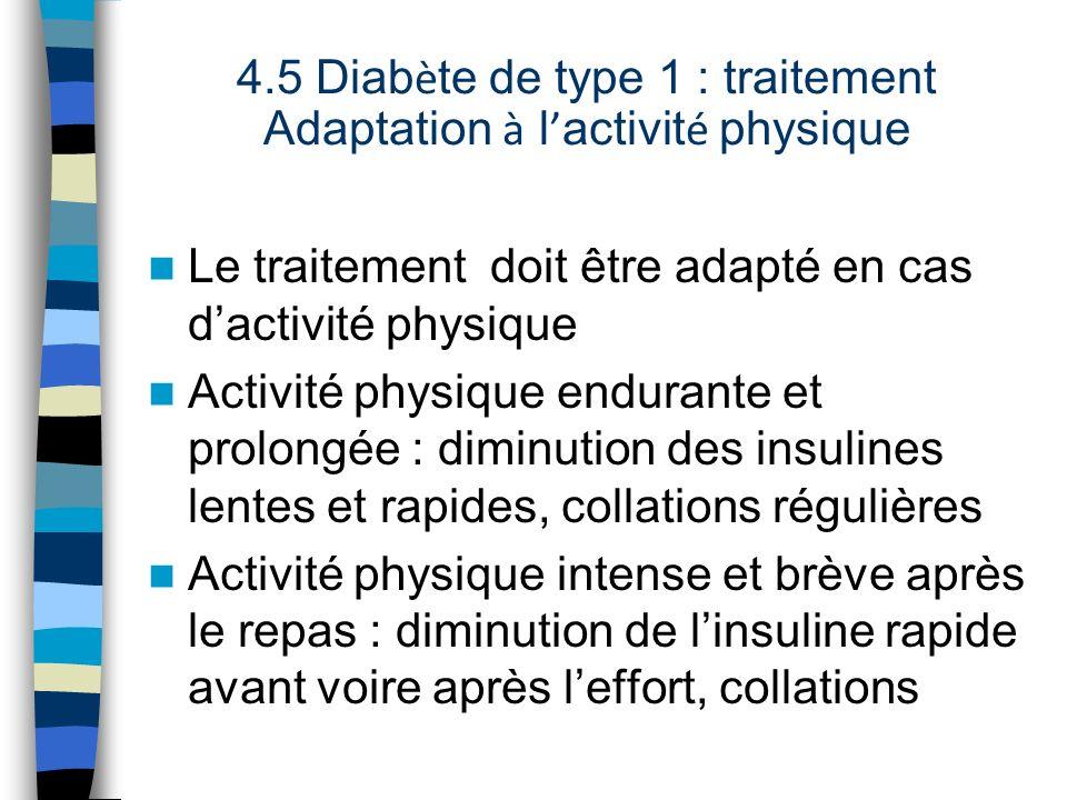 Le traitement doit être adapté en cas dactivité physique Activité physique endurante et prolongée : diminution des insulines lentes et rapides, collat