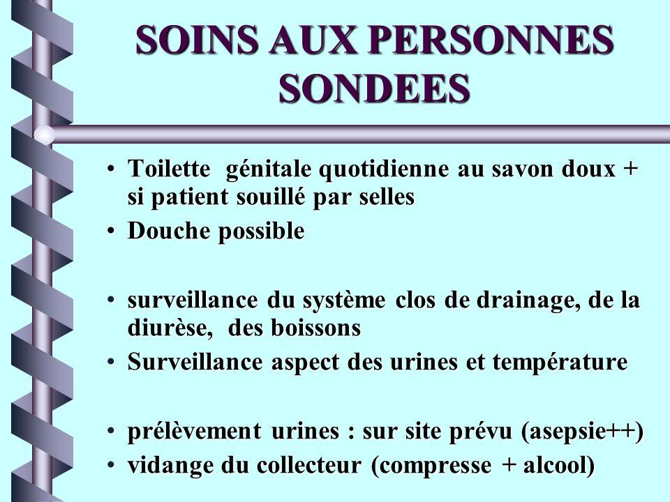 Le sondage vésical 4) Bandelette urinaire Fixation sonde inutile (sf si agité) Fixation du collecteur en déclive 5) Elimination des déchets et Lavage