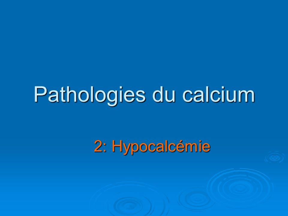 Pathologies du calcium 2: Hypocalcémie