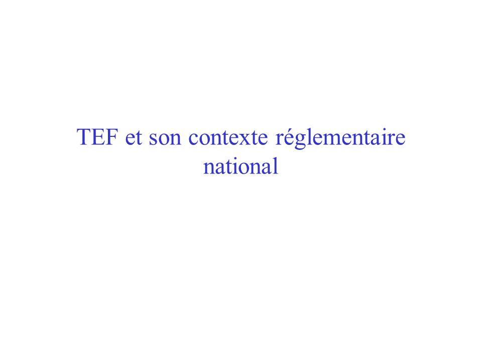 TEF et son contexte réglementaire national