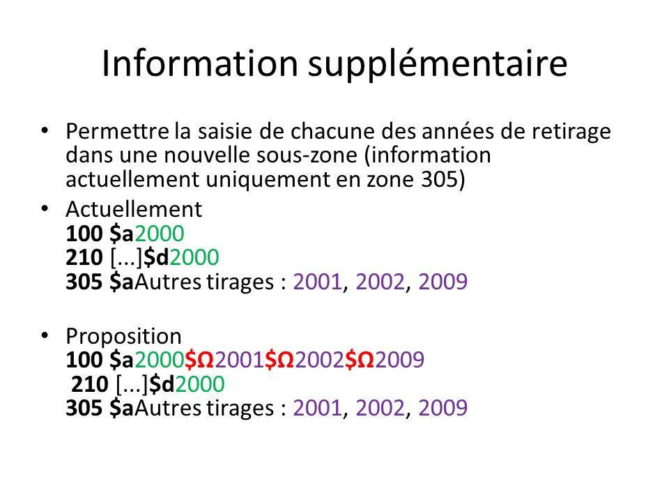 Information supplémentaire Permettre la saisie de chacune des années de retirage dans une nouvelle sous-zone (information actuellement uniquement en z