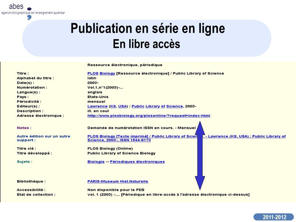 2011-2012 abes agence bibliographique de lenseignement supérieur Publication en série en ligne En libre accès