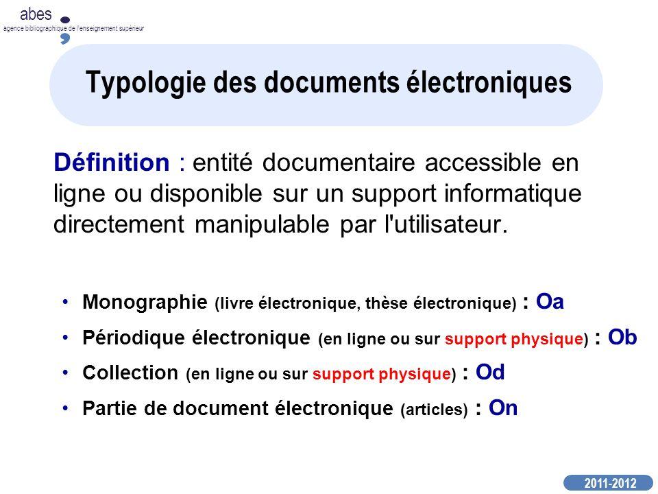 2011-2012 abes agence bibliographique de lenseignement supérieur Typologie des documents électroniques Définition : entité documentaire accessible en