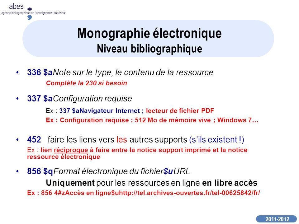 2011-2012 abes agence bibliographique de lenseignement supérieur Monographie électronique Niveau bibliographique 336 $aNote sur le type, le contenu de
