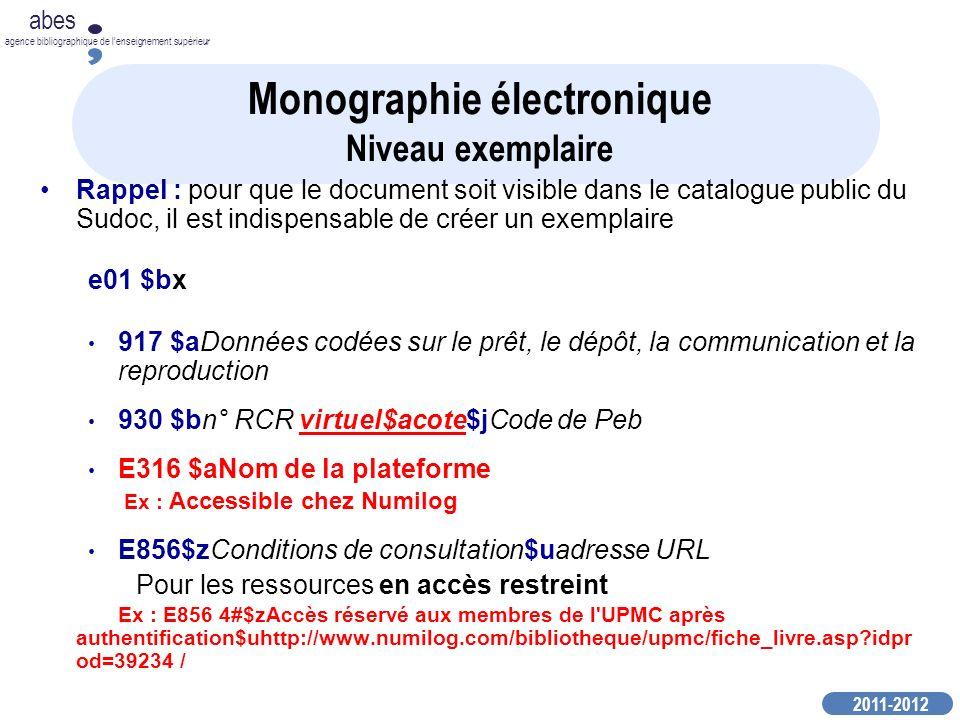 Monographie(a) électronique(O) = « e-book » Monographie(a) électronique(O) = « e-book » en 452 : lien vers « autre édition sur un autre support » en 452 : lien vers « autre édition sur un autre support » en 135$b : code r pour « système en ligne » en 135$b : code r pour « système en ligne » accès contrôlé : E856 $z conditions de consultation $u : adresse URL accès contrôlé : E856 $z conditions de consultation $u : adresse URL