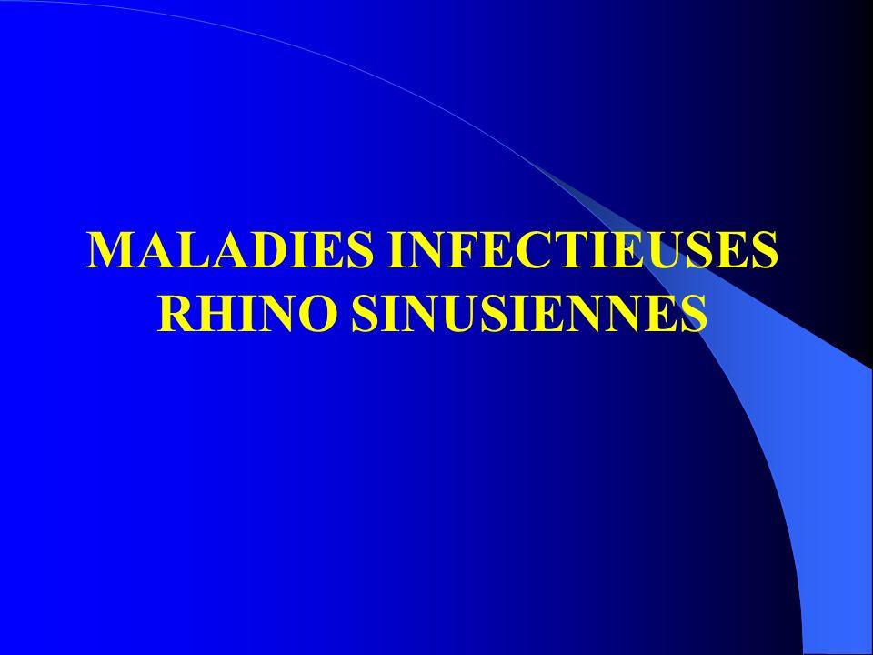 MALADIES INFECTIEUSES RHINO SINUSIENNES