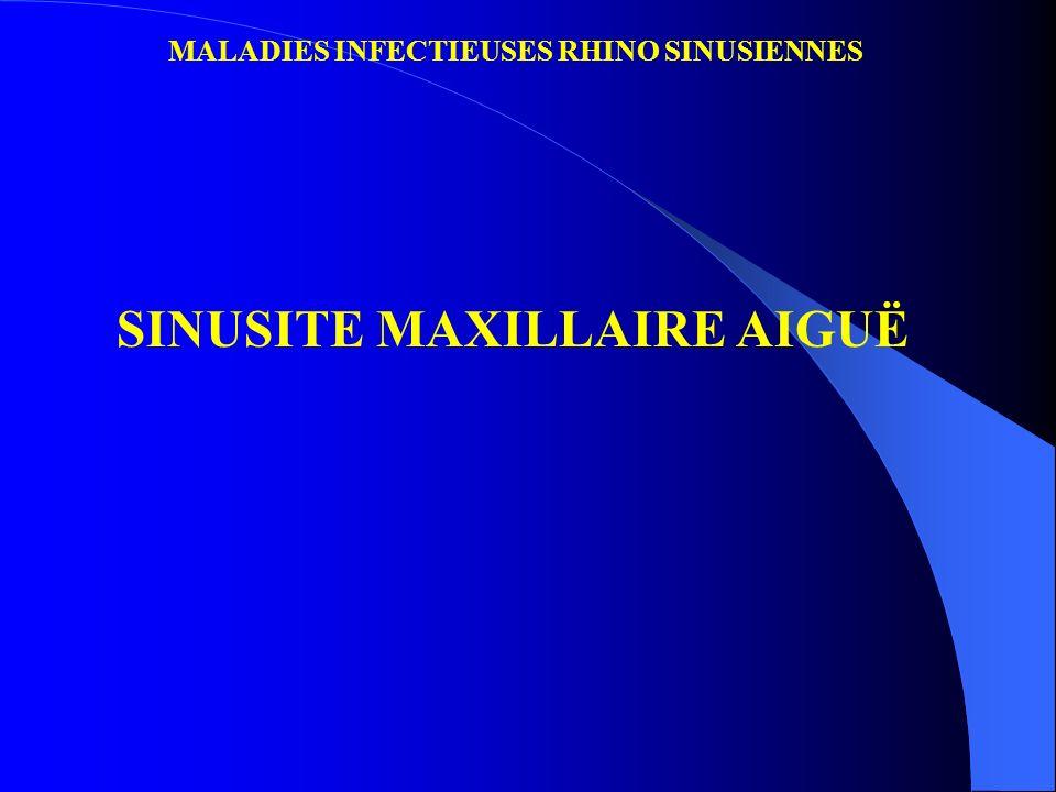 MALADIES INFECTIEUSES RHINO SINUSIENNES SINUSITE MAXILLAIRE AIGUË