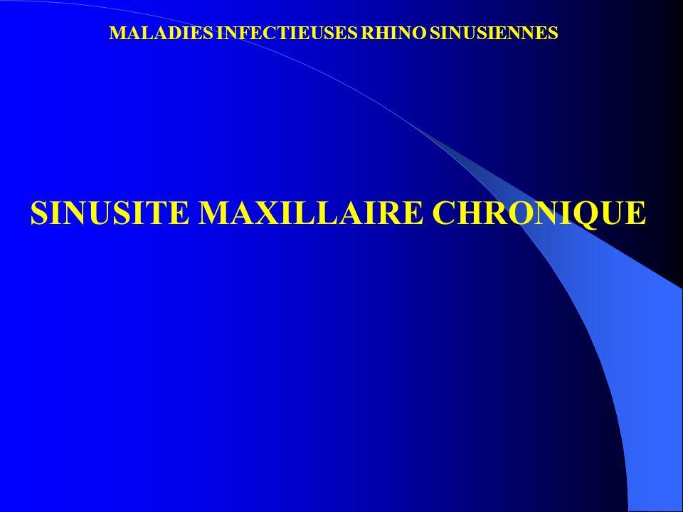 MALADIES INFECTIEUSES RHINO SINUSIENNES SINUSITE MAXILLAIRE CHRONIQUE