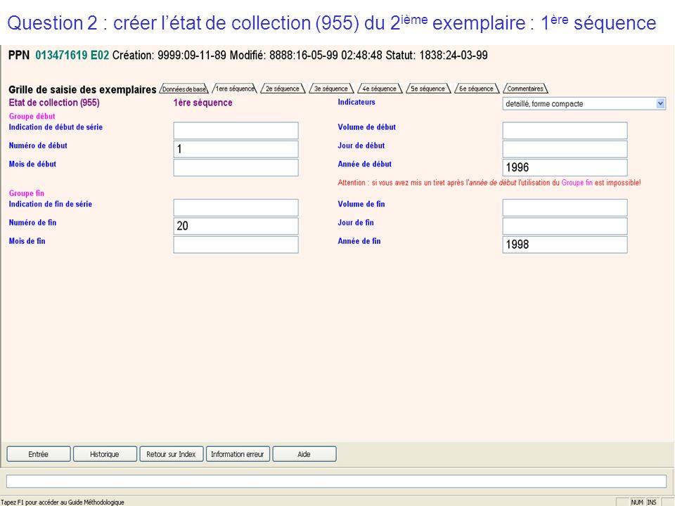 2009-2010 abes agence bibliographique de lenseignement supérieur Question 2 : créer létat de collection (955) du 2 ième exemplaire : 1 ère séquence