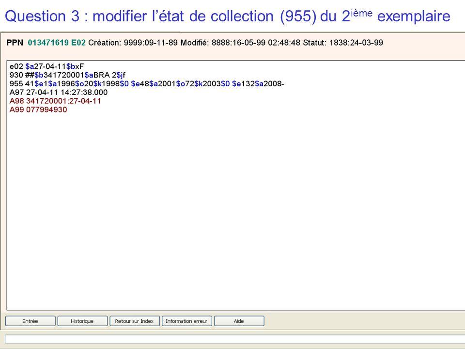 2009-2010 abes agence bibliographique de lenseignement supérieur Question 3 : modifier létat de collection (955) du 2 ième exemplaire