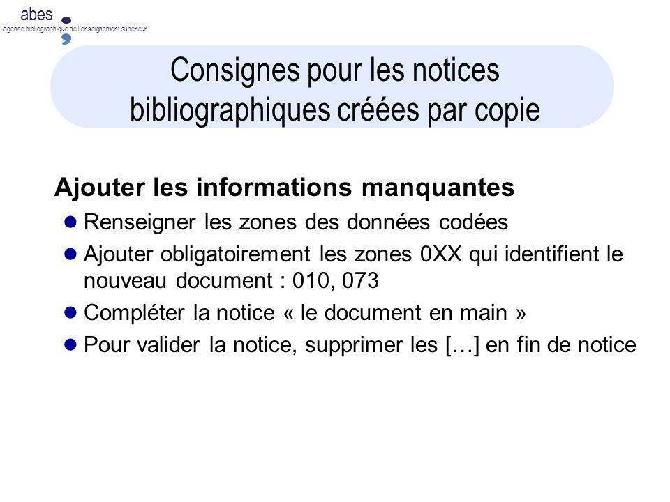 abes agence bibliographique de lenseignement supérieur Consignes pour les notices bibliographiques créées par copie Ajouter les informations manquante