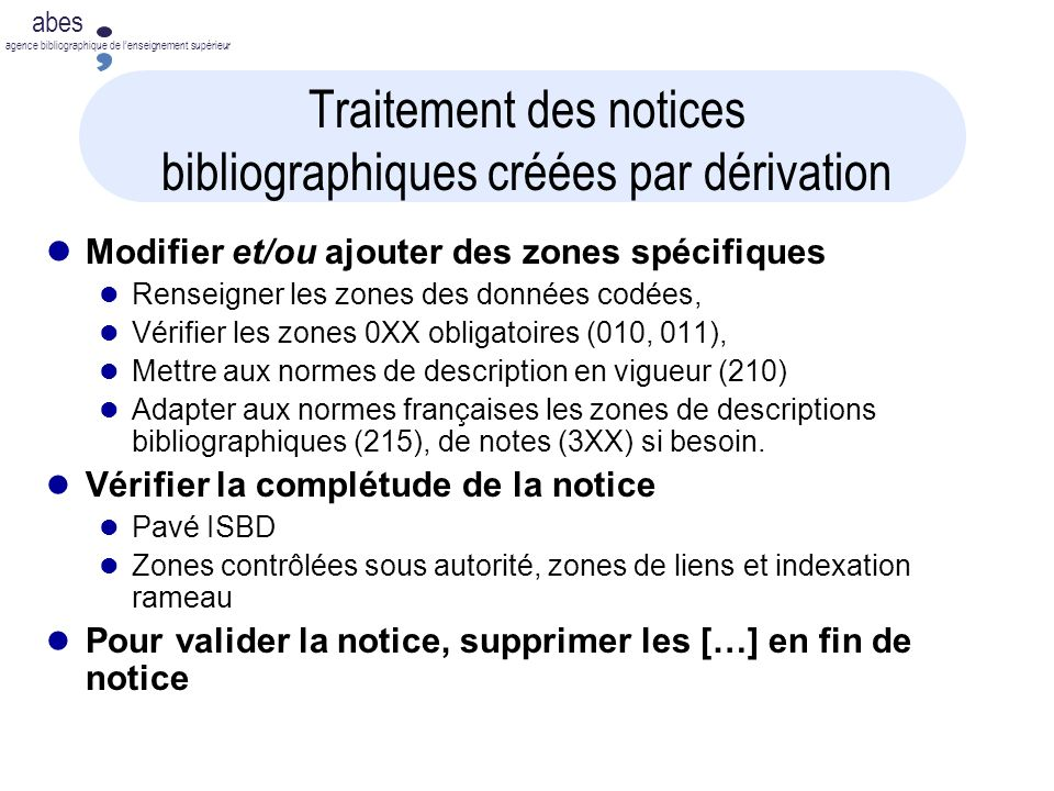 abes agence bibliographique de lenseignement supérieur Traitement des notices bibliographiques créées par dérivation Modifier et/ou ajouter des zones