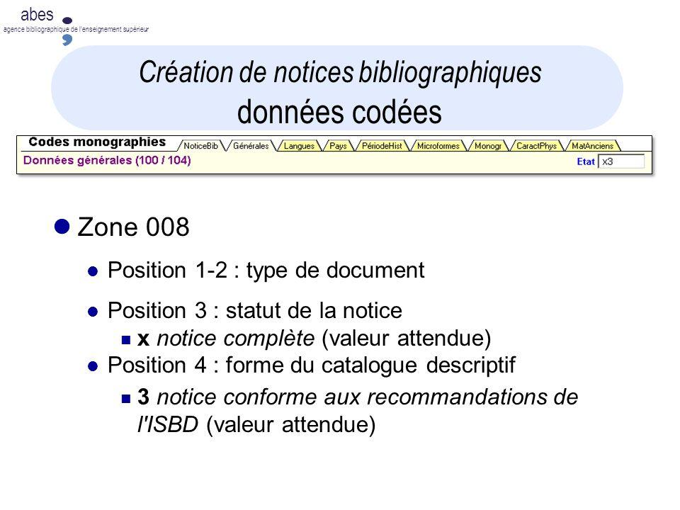 abes agence bibliographique de lenseignement supérieur Création de notices bibliographiques données codées Zone 008 Position 1-2 : type de document Po