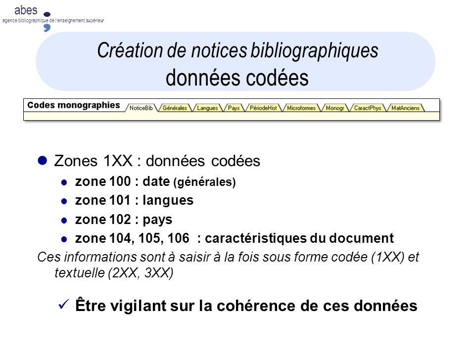 abes agence bibliographique de lenseignement supérieur Création de notices bibliographiques données codées Zones 1XX : données codées zone 100 : date