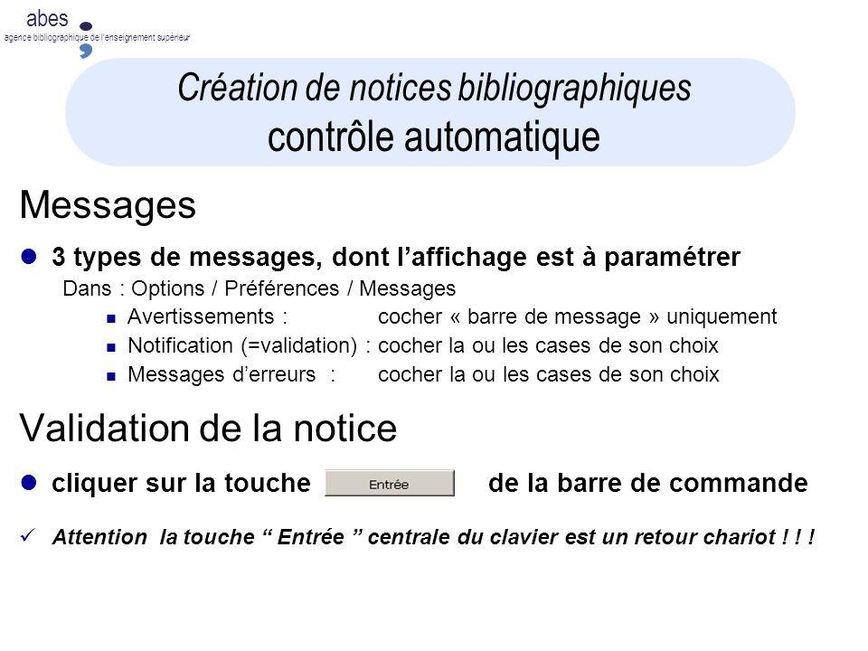abes agence bibliographique de lenseignement supérieur Création de notices bibliographiques contrôle automatique Messages 3 types de messages, dont la