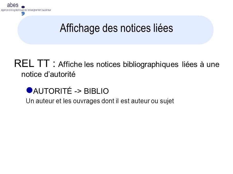 abes agence bibliographique de lenseignement supérieur Affichage des notices liées REL TT : Affiche les notices bibliographiques liées à une notice da