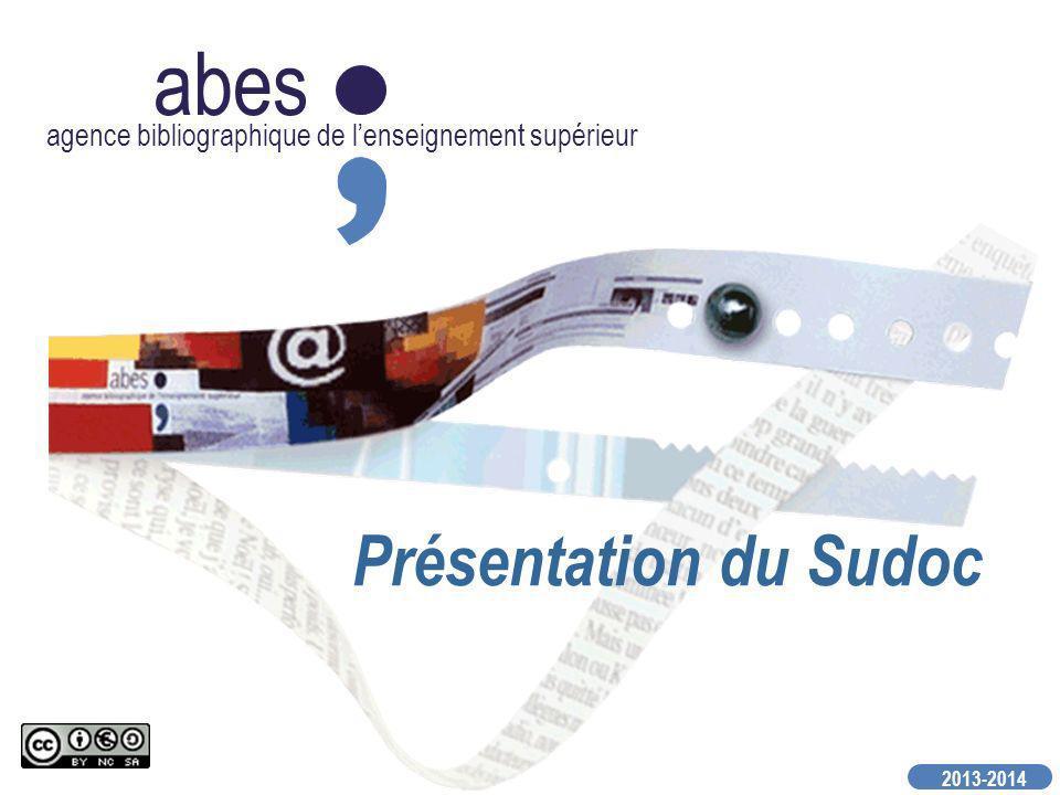 abes agence bibliographique de lenseignement supérieur Présentation du Sudoc 2013-2014
