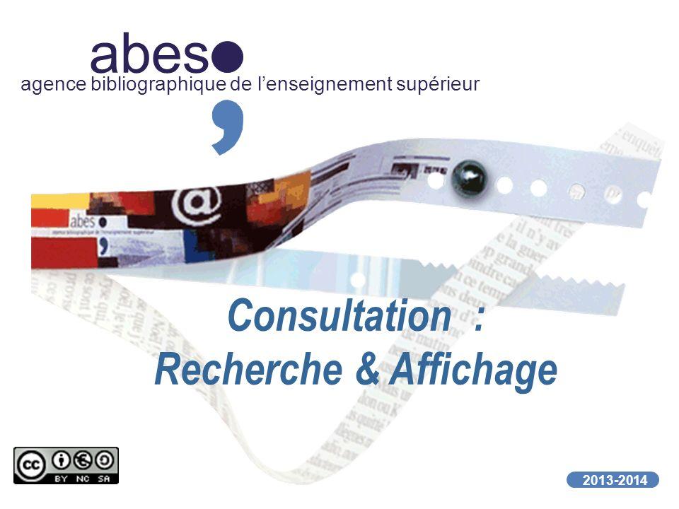 abes agence bibliographique de lenseignement supérieur 2013-2014 Consultation : Recherche & Affichage